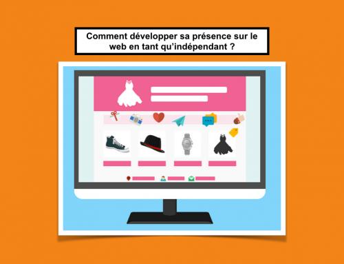 Comment développer sa présence sur le web en tant qu'indépendant